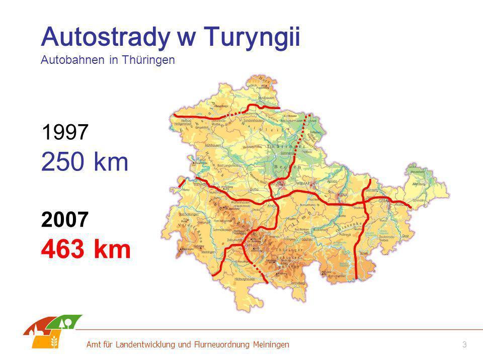 3 Amt für Landentwicklung und Flurneuordnung Meiningen Autostrady w Turyngii Autobahnen in Thüringen 1997 250 km 2007 463 km