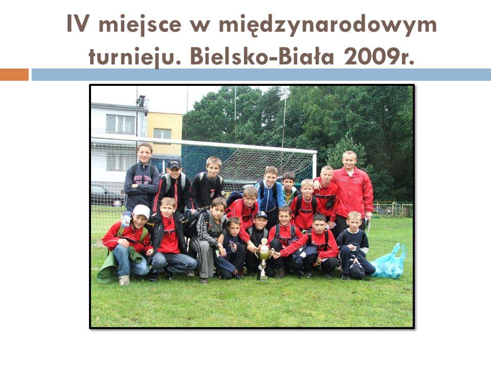 IV miejsce w międzynarodowym turnieju. Bielsko-Biała 2009r.