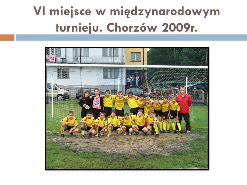 VI miejsce w międzynarodowym turnieju. Chorzów 2009r.