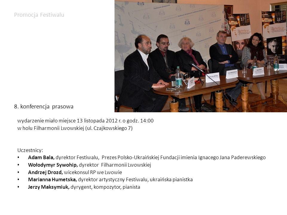 Promocja Festiwalu 8. konferencja prasowa wydarzenie miało miejsce 13 listopada 2012 r. o godz. 14:00 w holu Filharmonii Lwowskiej (ul. Czajkowskiego