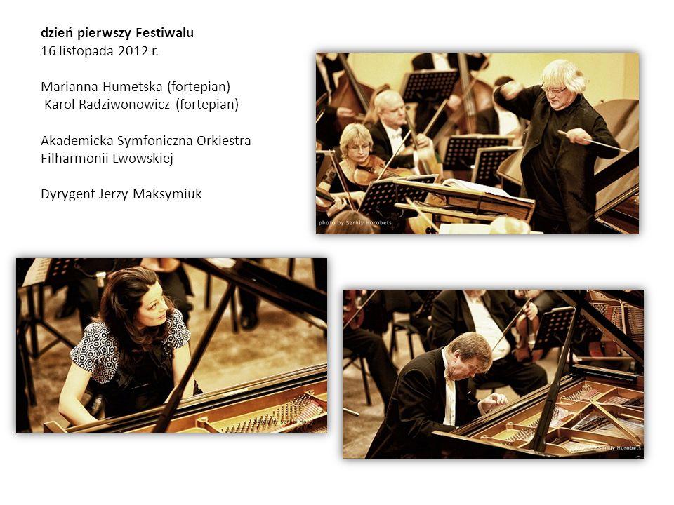 dzień pierwszy Festiwalu 16 listopada 2012 r. Marianna Humetska (fortepian) Karol Radziwonowicz (fortepian) Akademicka Symfoniczna Orkiestra Filharmon