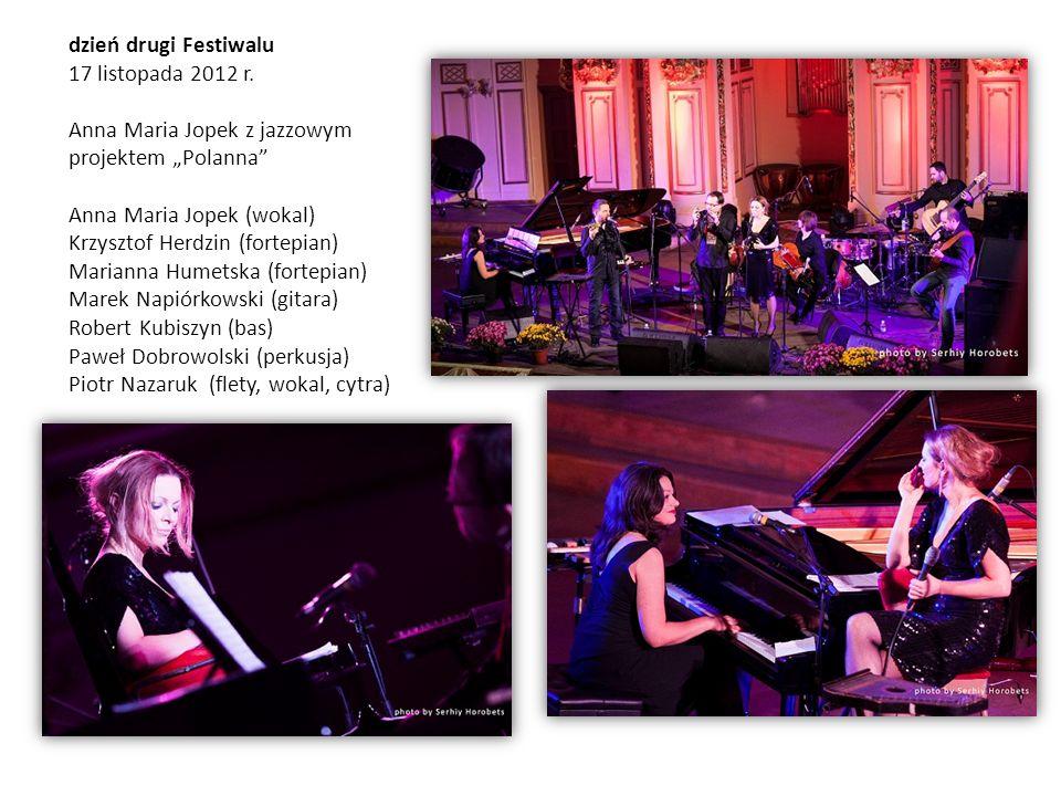 dzień drugi Festiwalu 17 listopada 2012 r. Anna Maria Jopek z jazzowym projektem Polanna Anna Maria Jopek (wokal) Krzysztof Herdzin (fortepian) Marian