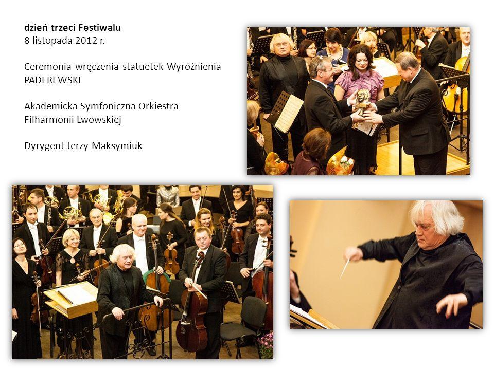 dzień trzeci Festiwalu 8 listopada 2012 r. Ceremonia wręczenia statuetek Wyróżnienia PADEREWSKI Akademicka Symfoniczna Orkiestra Filharmonii Lwowskiej