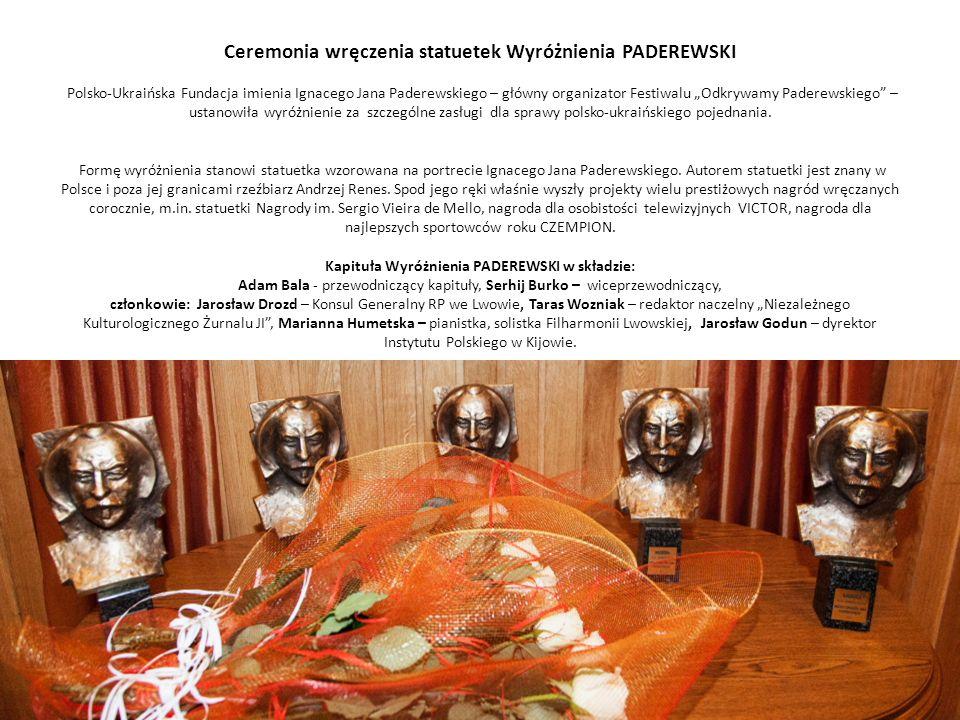 Ceremonia wręczenia statuetek Wyróżnienia PADEREWSKI Polsko-Ukraińska Fundacja imienia Ignacego Jana Paderewskiego – główny organizator Festiwalu Odkr