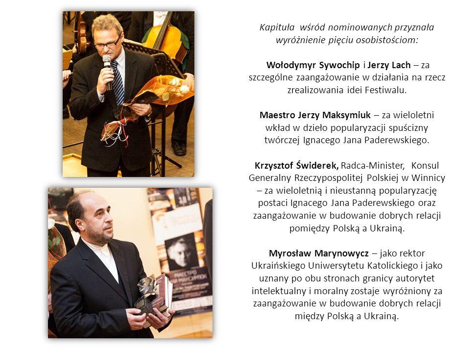 Kapituła wśród nominowanych przyznała wyróżnienie pięciu osobistościom: Wołodymyr Sywochip i Jerzy Lach – za szczególne zaangażowanie w działania na r