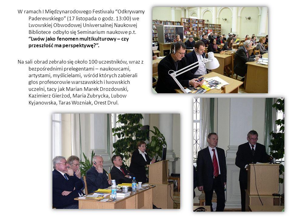 W ramach I Międzynarodowego Festiwalu Odkrywamy Paderewskiego (17 listopada o godz. 13:00) we Lwowskiej Obwodowej Uniwersalnej Naukowej Bibliotece odb
