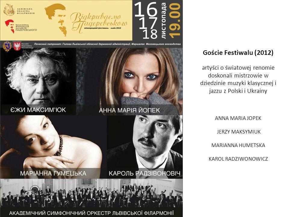 Goście Festiwalu (2012) artyści o światowej renomie doskonali mistrzowie w dziedzinie muzyki klasycznej i jazzu z Polski i Ukrainy ANNA MARIA JOPEK JE