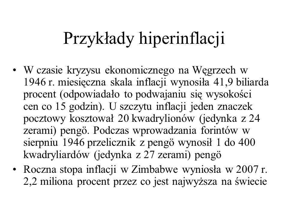 W czasie kryzysu ekonomicznego na Węgrzech w 1946 r. miesięczna skala inflacji wynosiła 41,9 biliarda procent (odpowiadało to podwajaniu się wysokości