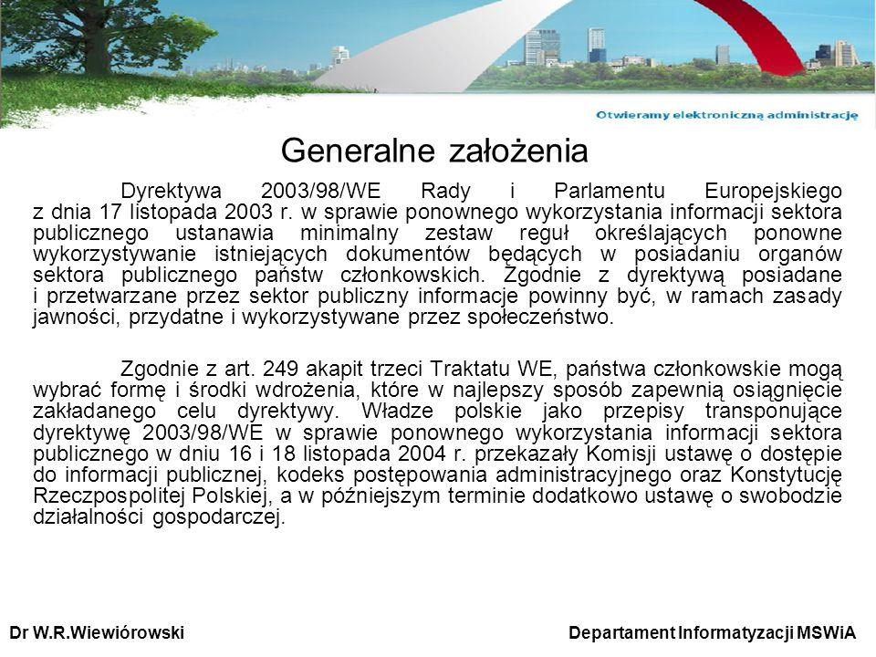 Generalne założenia Dyrektywa 2003/98/WE Rady i Parlamentu Europejskiego z dnia 17 listopada 2003 r. w sprawie ponownego wykorzystania informacji sekt