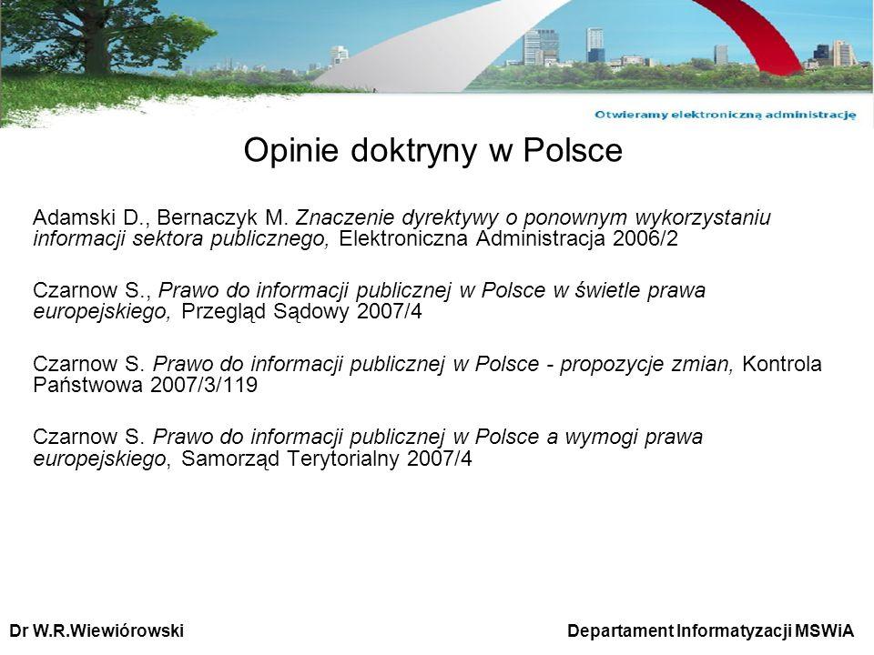 Opinie doktryny w Polsce Adamski D., Bernaczyk M. Znaczenie dyrektywy o ponownym wykorzystaniu informacji sektora publicznego, Elektroniczna Administr