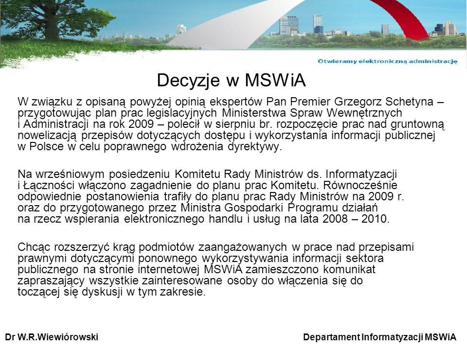 Decyzje w MSWiA W związku z opisaną powyżej opinią ekspertów Pan Premier Grzegorz Schetyna – przygotowując plan prac legislacyjnych Ministerstwa Spraw