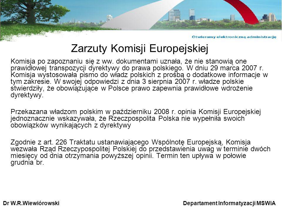Zarzuty Komisji Europejskiej Komisja po zapoznaniu się z ww. dokumentami uznała, że nie stanowią one prawidłowej transpozycji dyrektywy do prawa polsk