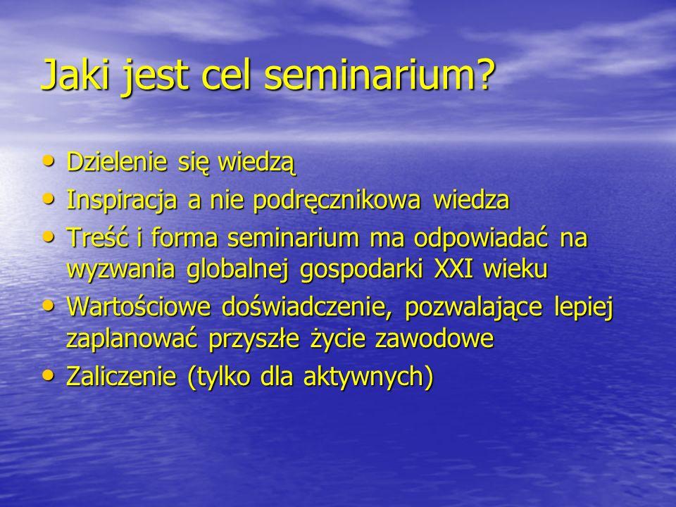 Jaki jest cel seminarium? Dzielenie się wiedzą Dzielenie się wiedzą Inspiracja a nie podręcznikowa wiedza Inspiracja a nie podręcznikowa wiedza Treść