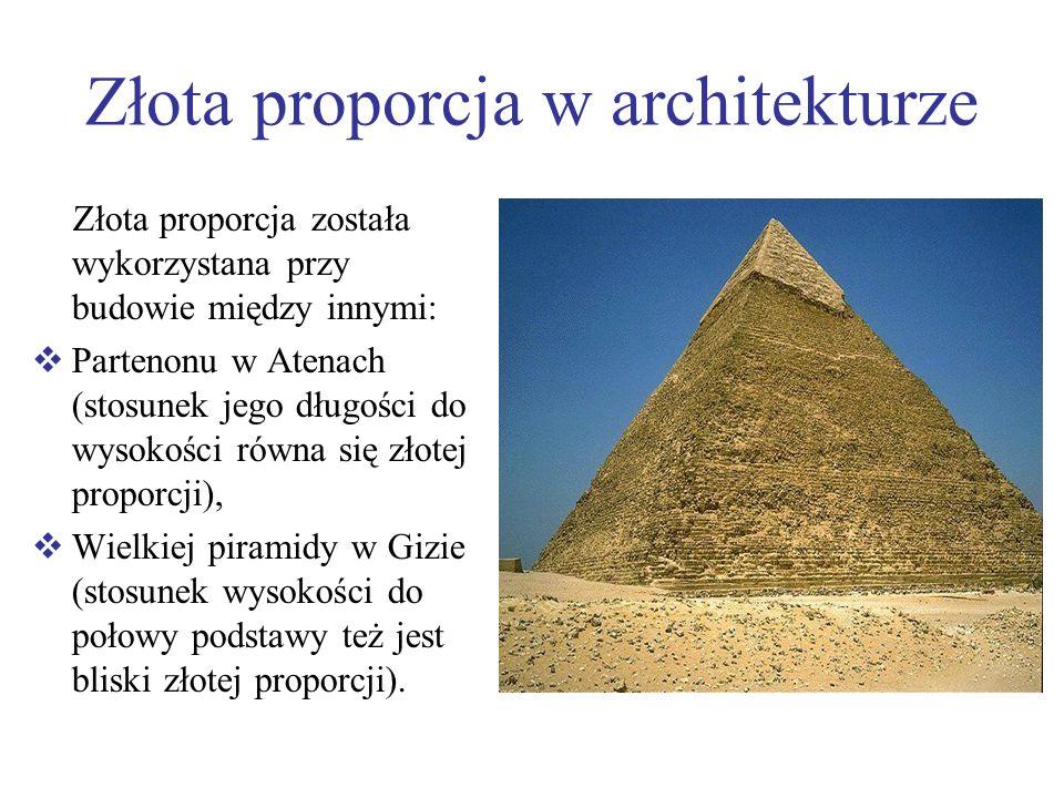 Złota proporcja w architekturze Złota proporcja została wykorzystana przy budowie między innymi: Partenonu w Atenach (stosunek jego długości do wysoko