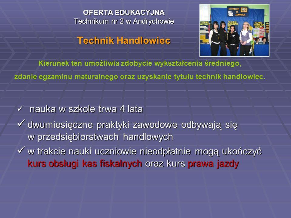 nauka w szkole trwa 4 lata nauka w szkole trwa 4 lata dwumiesięczne praktyki zawodowe odbywają się w przedsiębiorstwach handlowych dwumiesięczne prakt