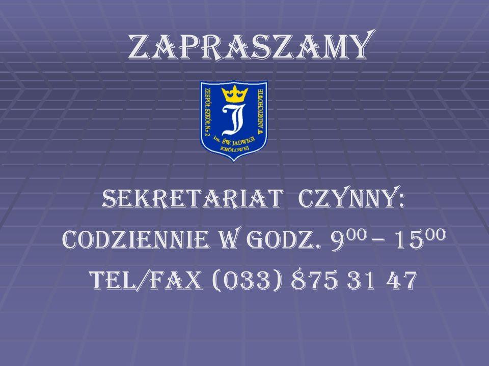 Sekretariat czynny: Codziennie w godz. 9 00 – 15 00 Tel/fax (033) 875 31 47 ZAPRASZAMY