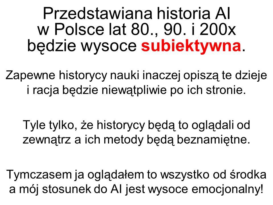 Ćwierć wieku rozwoju sztucznej inteligencji w Polsce Ryszard Tadeusiewicz AGH, Kraków