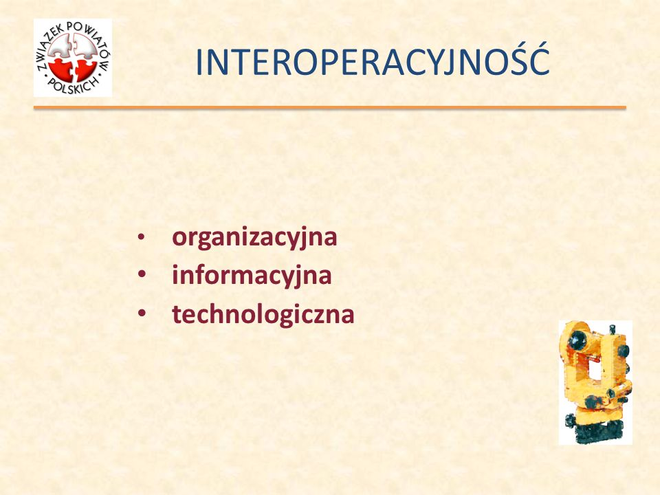 INTEROPERACYJNOŚĆ systemów informatycznych Interoperacyjność zbiorów i usług danych przestrzennych – rozumie się przez to możliwość łączenia zbiorów danych przestrzennych oraz współdziałania usług danych przestrzennych, bez powtarzalnej interwencji manualnej, w taki sposób, aby wynik był spójny, a wartość dodana zbiorów i usług danych przestrzennych została zwiększona.