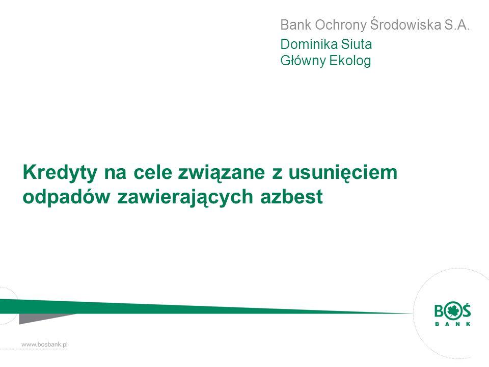 Doświadczenie BOŚ w finansowaniu ekologii Wartość kredytów udzielonych przez Bank Ochrony Środowiska S.A.