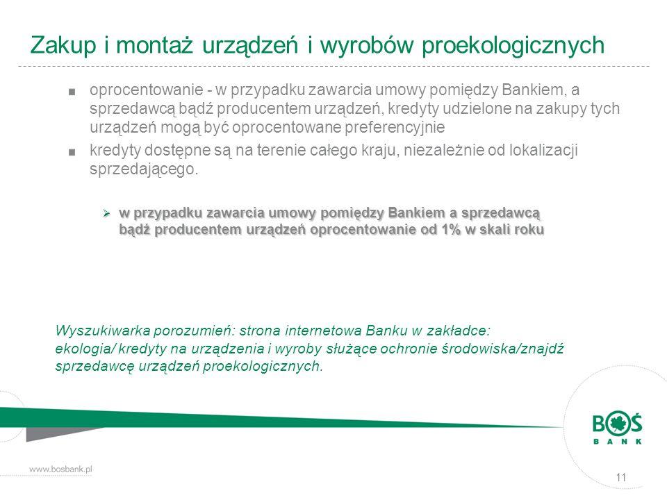 11 oprocentowanie - w przypadku zawarcia umowy pomiędzy Bankiem, a sprzedawcą bądź producentem urządzeń, kredyty udzielone na zakupy tych urządzeń mog