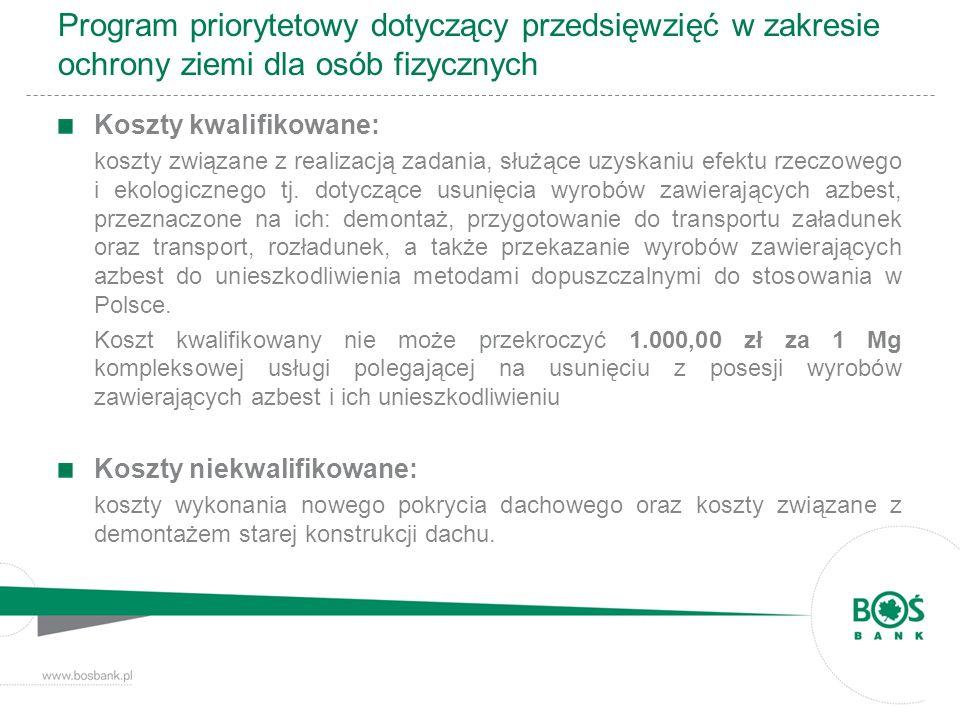 Program priorytetowy dotyczący przedsięwzięć w zakresie ochrony ziemi dla osób fizycznych Koszty kwalifikowane: koszty związane z realizacją zadania,