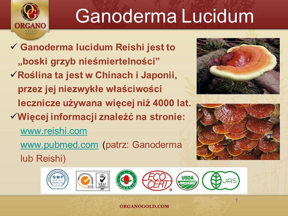 Ganoderma Lucidum 7 Ganoderma lucidum Reishi jest to boski grzyb nieśmiertelności Roślina ta jest w Chinach i Japonii, przez jej niezwykłe właściwości