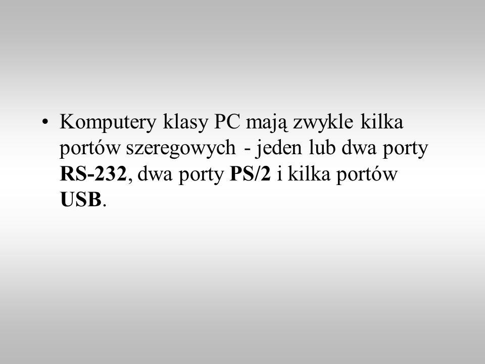 Komputery klasy PC mają zwykle kilka portów szeregowych - jeden lub dwa porty RS-232, dwa porty PS/2 i kilka portów USB.