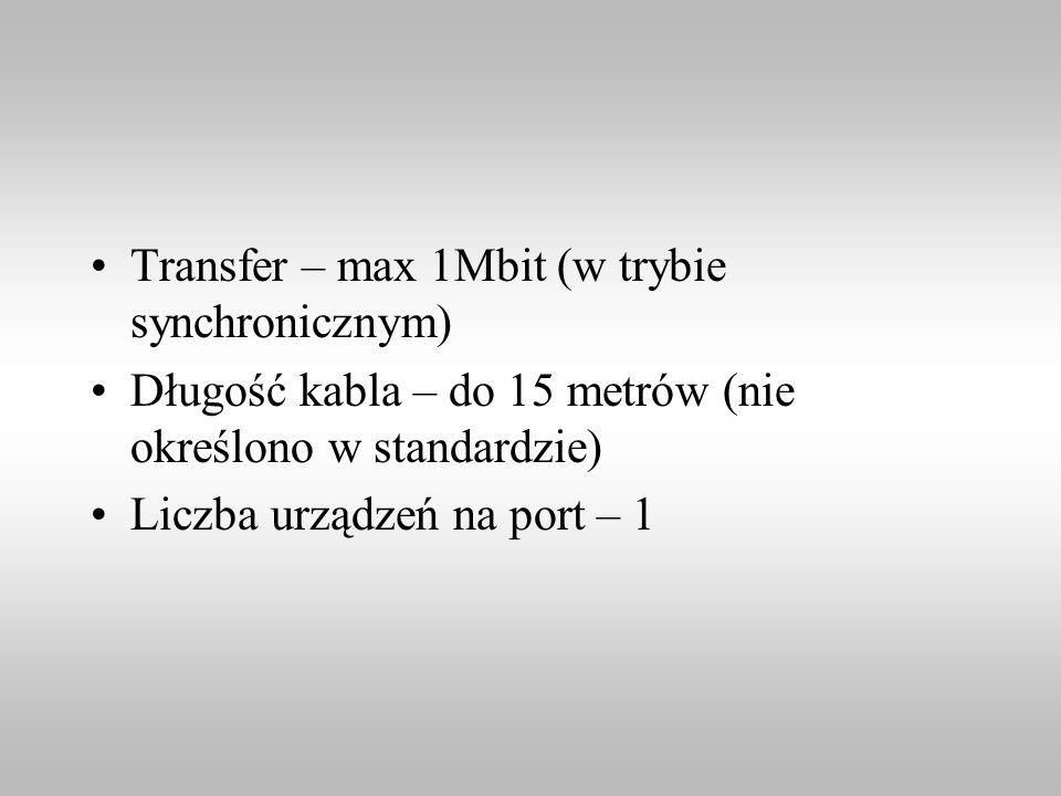 Transfer – max 1Mbit (w trybie synchronicznym) Długość kabla – do 15 metrów (nie określono w standardzie) Liczba urządzeń na port – 1