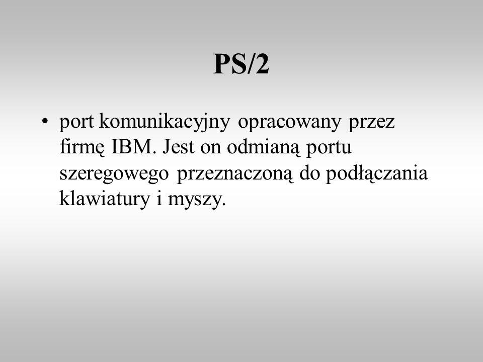 PS/2 port komunikacyjny opracowany przez firmę IBM. Jest on odmianą portu szeregowego przeznaczoną do podłączania klawiatury i myszy.