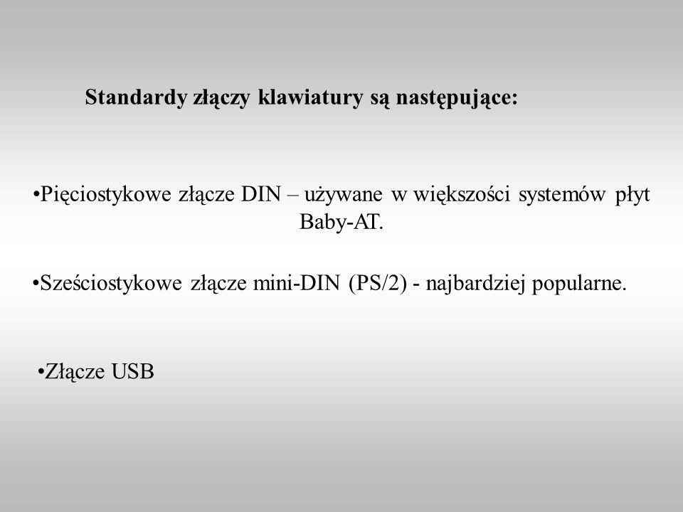 Standardy złączy klawiatury są następujące: Pięciostykowe złącze DIN – używane w większości systemów płyt Baby-AT. Sześciostykowe złącze mini-DIN (PS/