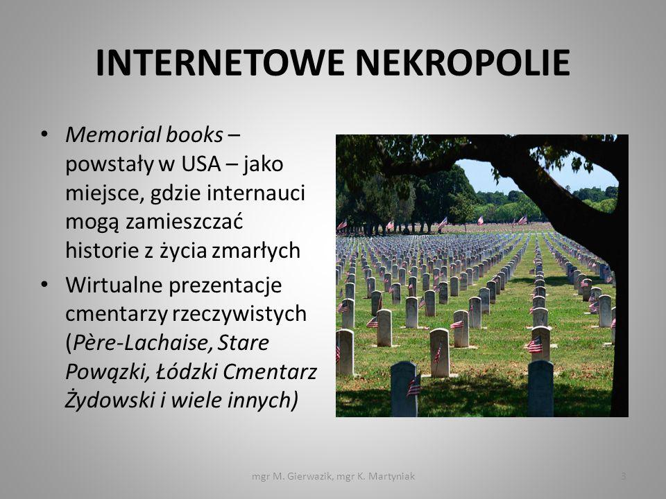 INTERNETOWE NEKROPOLIE Memorial books – powstały w USA – jako miejsce, gdzie internauci mogą zamieszczać historie z życia zmarłych Wirtualne prezentac
