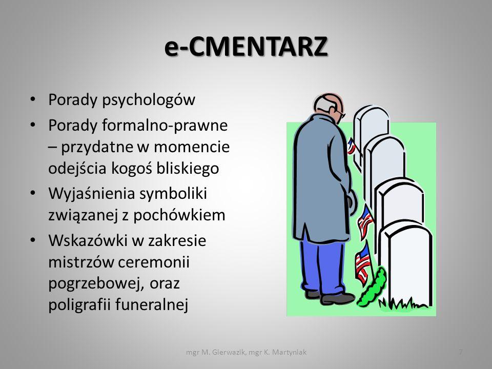e-CMENTARZ Porady psychologów Porady formalno-prawne – przydatne w momencie odejścia kogoś bliskiego Wyjaśnienia symboliki związanej z pochówkiem Wska