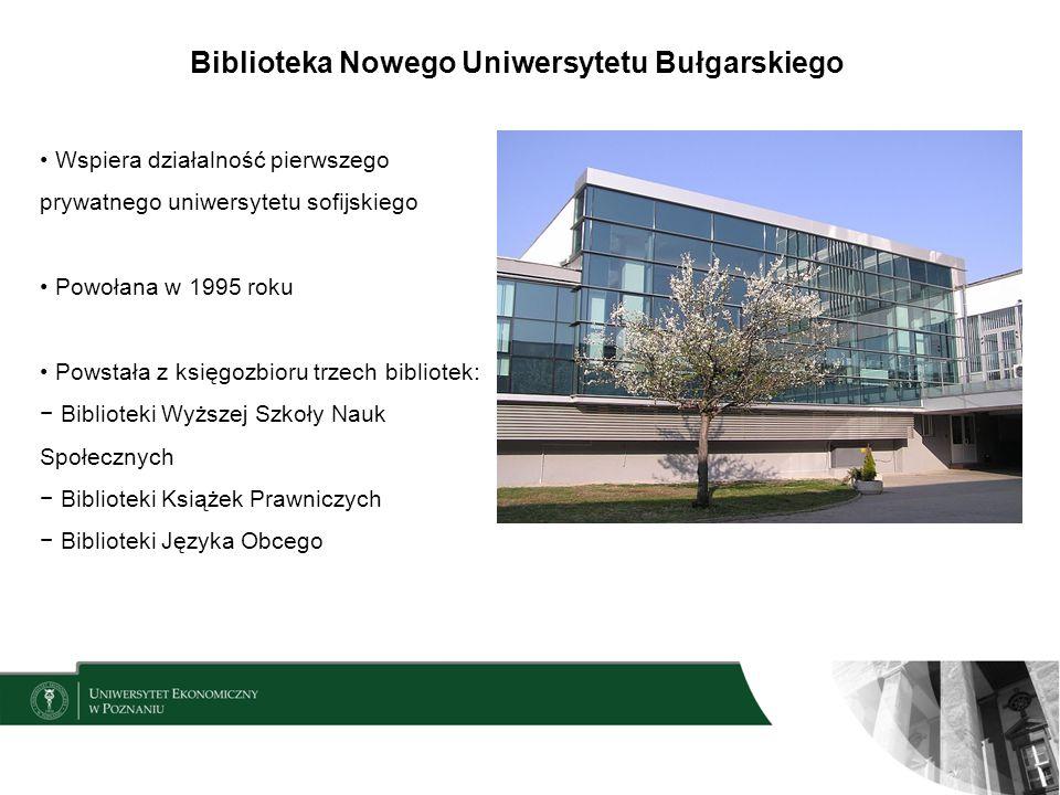 Biblioteka Nowego Uniwersytetu Bułgarskiego Wspiera działalność pierwszego prywatnego uniwersytetu sofijskiego Powołana w 1995 roku Powstała z księgoz