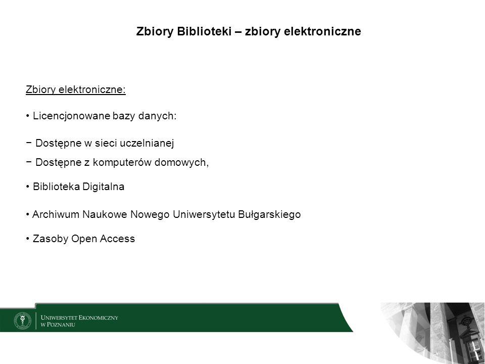 Zbiory Biblioteki – zbiory elektroniczne Zbiory elektroniczne: Licencjonowane bazy danych: Dostępne w sieci uczelnianej Dostępne z komputerów domowych