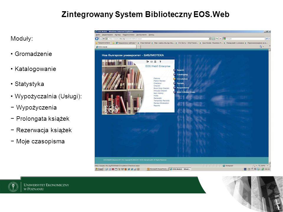Zintegrowany System Biblioteczny EOS.Web Moduły: Gromadzenie Katalogowanie Statystyka Wypożyczalnia (Usługi): Wypożyczenia Prolongata książek Rezerwac