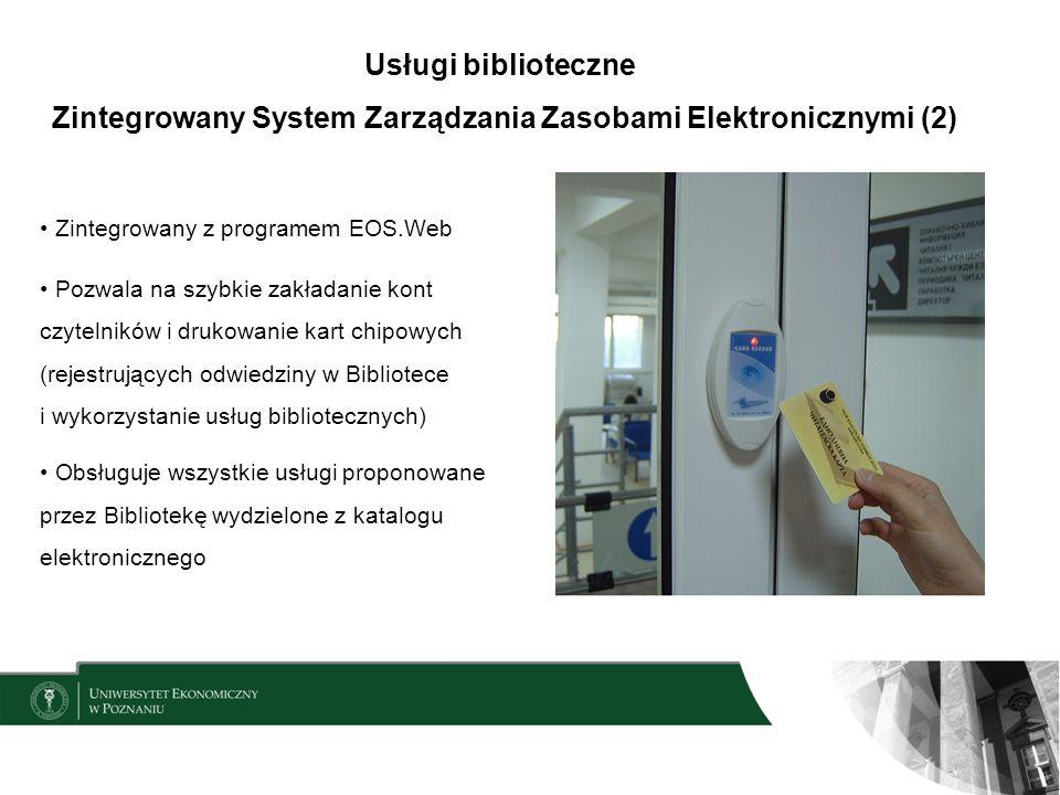Usługi biblioteczne Zintegrowany System Zarządzania Zasobami Elektronicznymi (2) Zintegrowany z programem EOS.Web Pozwala na szybkie zakładanie kont c