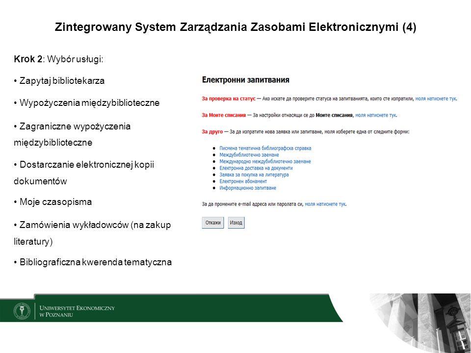 Zintegrowany System Zarządzania Zasobami Elektronicznymi (4) Krok 2: Wybór usługi: Zapytaj bibliotekarza Wypożyczenia międzybiblioteczne Zagraniczne w