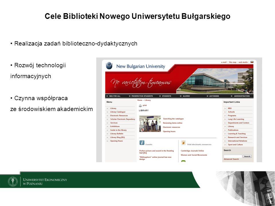 Cele Biblioteki Nowego Uniwersytetu Bułgarskiego Realizacja zadań biblioteczno-dydaktycznych Rozwój technologii informacyjnych Czynna współpraca ze śr