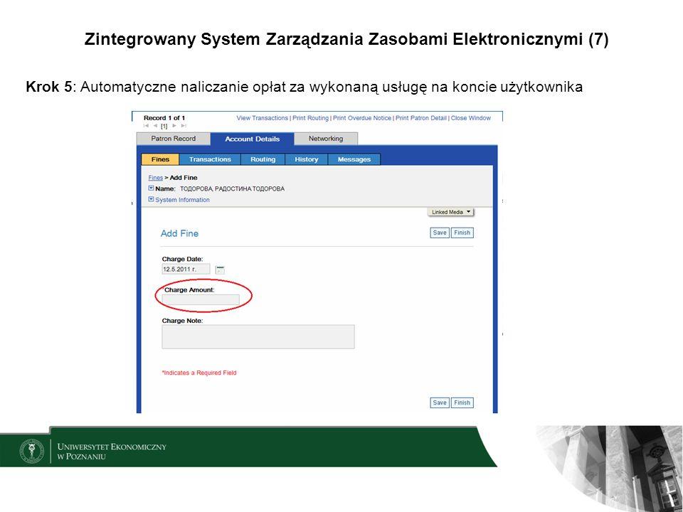 Zintegrowany System Zarządzania Zasobami Elektronicznymi (7) Krok 5: Automatyczne naliczanie opłat za wykonaną usługę na koncie użytkownika