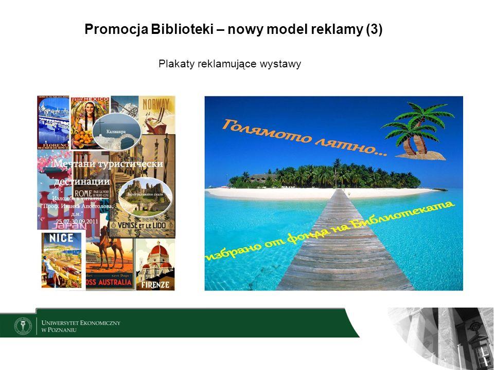 Promocja Biblioteki – nowy model reklamy (3) Plakaty reklamujące wystawy
