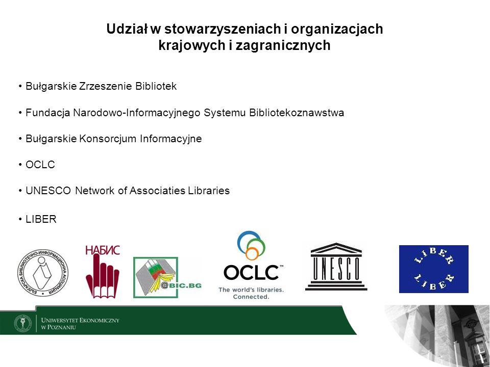Udział w stowarzyszeniach i organizacjach krajowych i zagranicznych Bułgarskie Zrzeszenie Bibliotek Fundacja Narodowo-Informacyjnego Systemu Bibliotek