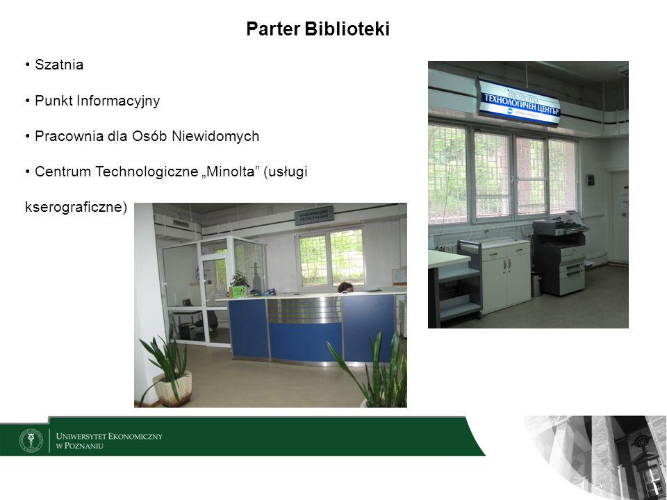 Parter Biblioteki Szatnia Punkt Informacyjny Pracownia dla Osób Niewidomych Centrum Technologiczne Minolta (usługi kserograficzne)
