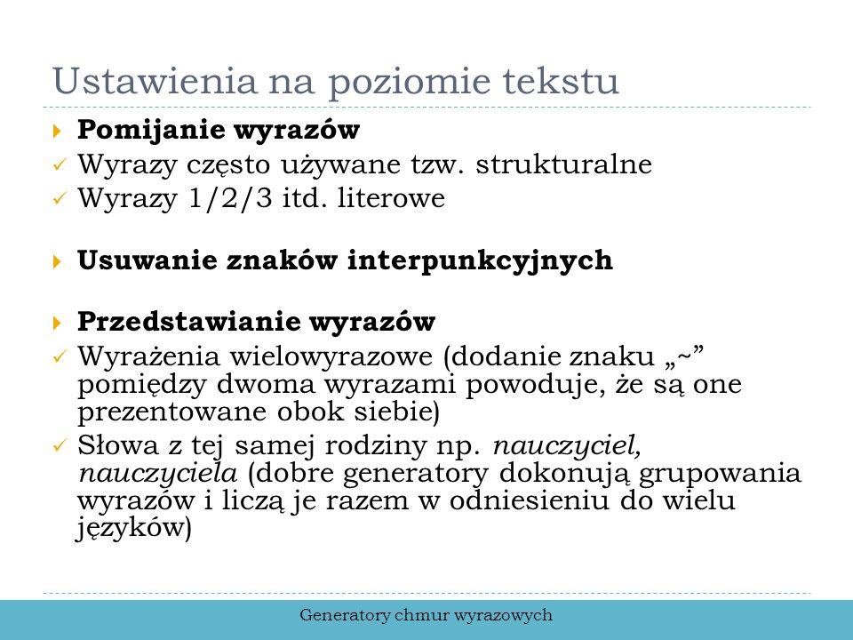 Ustawienia na poziomie tekstu Pomijanie wyrazów Wyrazy często używane tzw. strukturalne Wyrazy 1/2/3 itd. literowe Usuwanie znaków interpunkcyjnych Pr