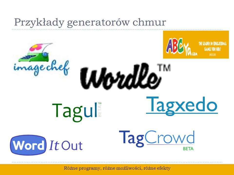 Przykłady generatorów chmur Tagxedo Różne programy, różne możliwości, różne efekty