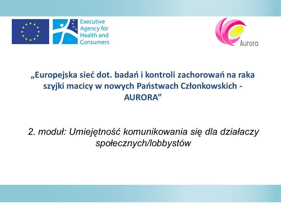 Europejska sieć dot. badań i kontroli zachorowań na raka szyjki macicy w nowych Państwach Członkowskich - AURORA 2. moduł: Umiejętność komunikowania s