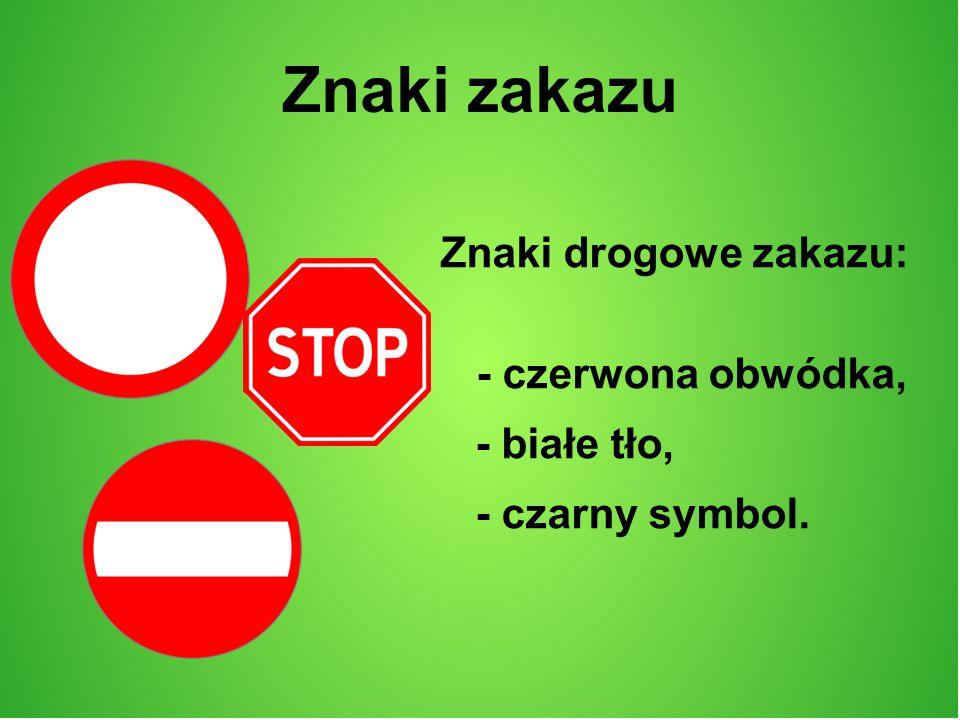 Znaki nakazu Znaki drogowe nakazu: - niebieski kolor, - biały symbol w środku.