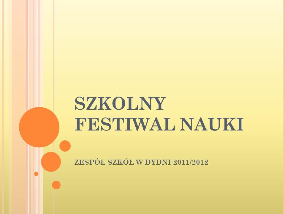 SZKOLNY FESTIWAL NAUKI ZESPÓŁ SZKÓŁ W DYDNI 2011/2012