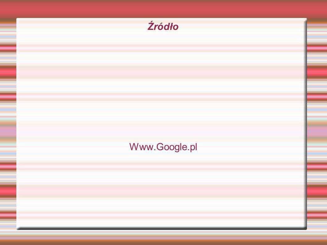 Źródło Www.Google.pl