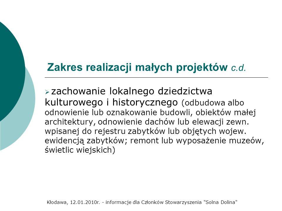 Zakres realizacji małych projektów c.d. zachowanie lokalnego dziedzictwa kulturowego i historycznego (odbudowa albo odnowienie lub oznakowanie budowli