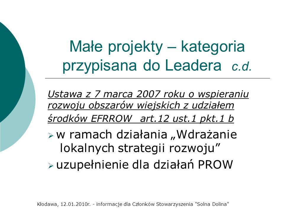 Małe projekty – kategoria przypisana do Leadera c.d. Ustawa z 7 marca 2007 roku o wspieraniu rozwoju obszarów wiejskich z udziałem środków EFRROW art.